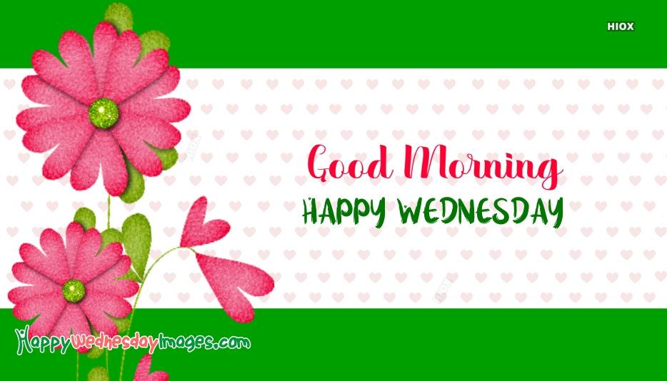 Good Morning N Happy Wednesday