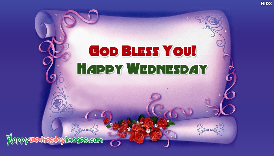 Happy Wednesday Blessings - God Bless You Happy Wednesday