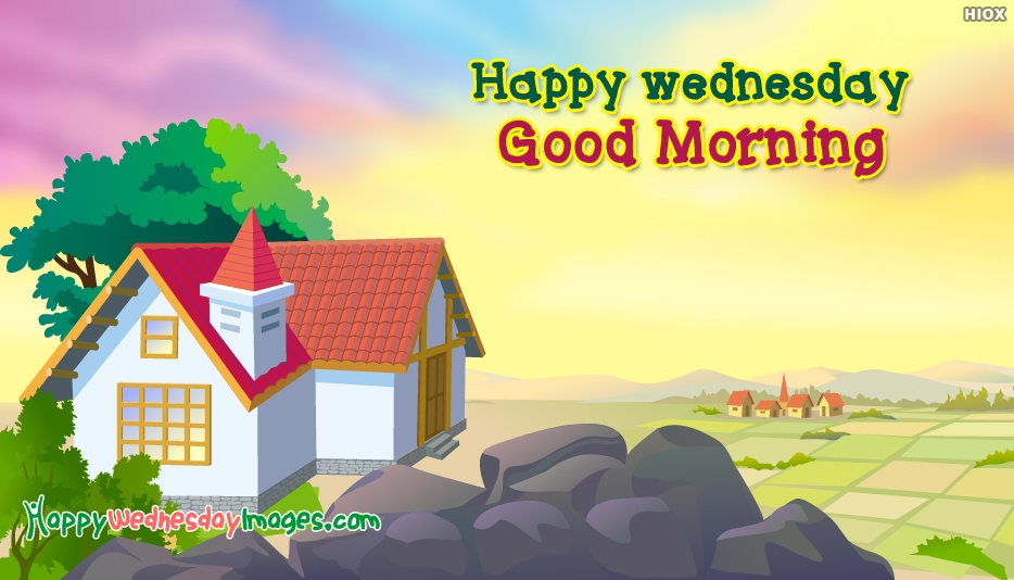 Happy Wednesday Good Morning - Happy Wednesday Images for Friends
