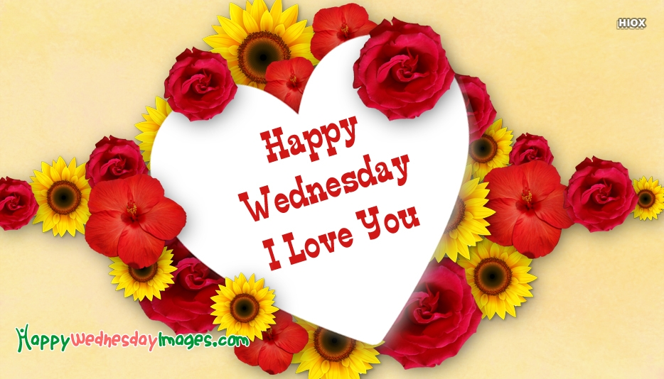 Happy Wednesday I Love You At Happywednesdayimagescom