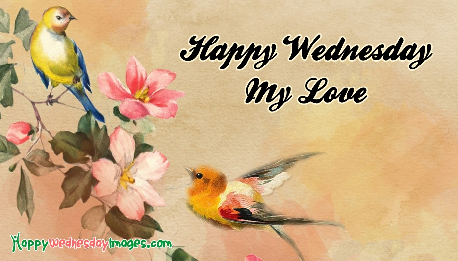 Happy Wednesday My Love At Happywednesdayimagescom