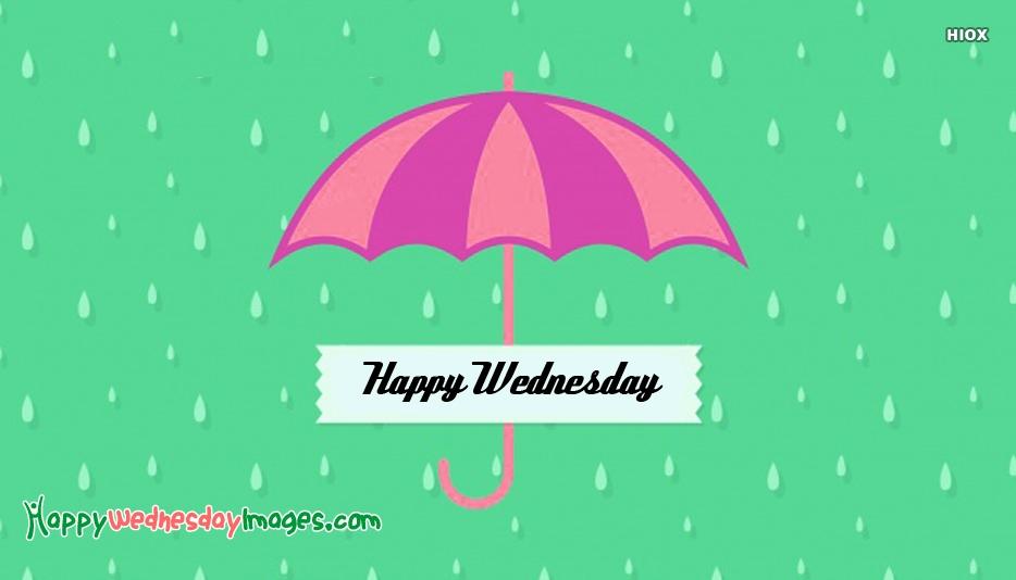 Happy Wednesday Rain