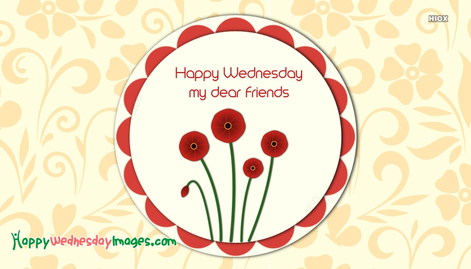 Happy Wednesday To All My Friends
