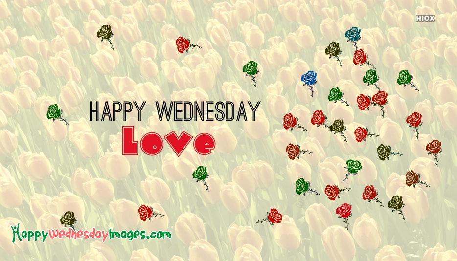 Happy Wednesday To My Love