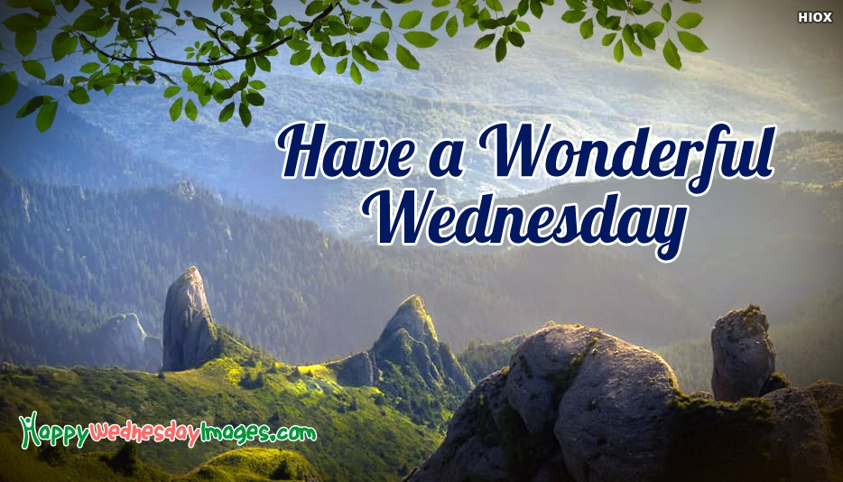 Have A Wonderful Wednesday - Happy Wednesday Images for Facebook