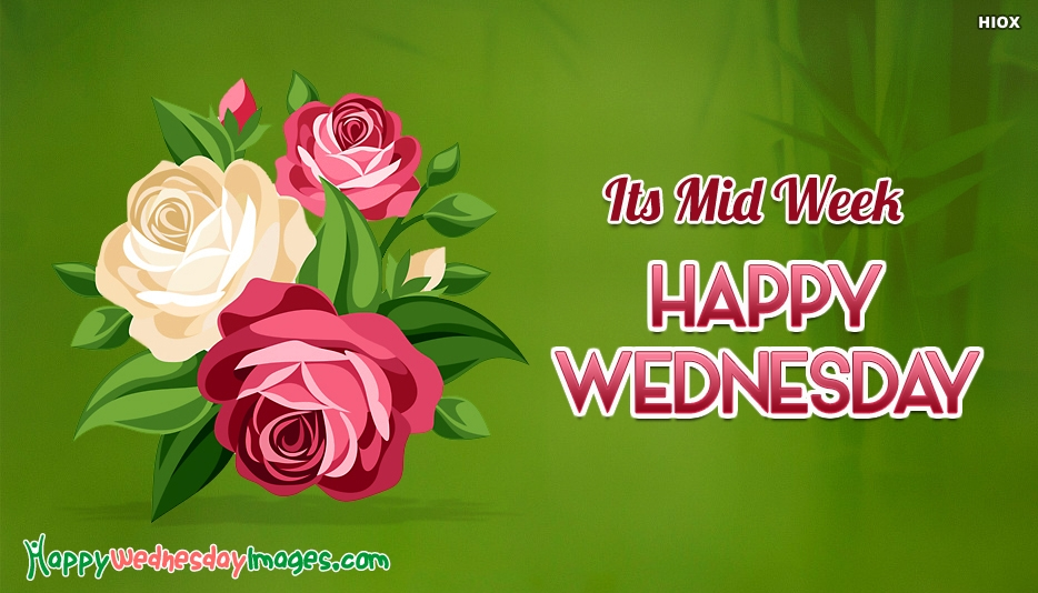 Its Mid Week Happy Wednesday - Happy Wednesday Images for Friends