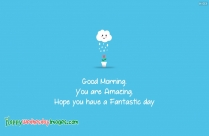 Good Morning You are Amazing Quotes
