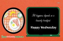 Happy Wednesday Breakfast | All Happiness Depends On A Leisurely Breakfast