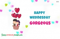 Happy Wednesday Gorgeous