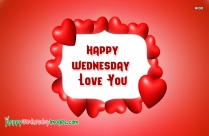 Happy Wednesday Love You