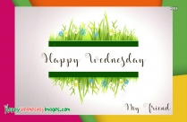 Happy Wednesday My Friend Images