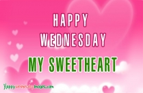 Happy Wednesday My Sweetheart