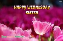 Happy Wednesday Sister