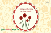 Happy Wednesday To All My Friends Message