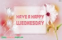 Happy Wednesday To All