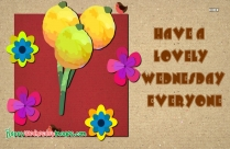 Have A Lovely Wednesday Everyone