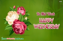 Its Mid Week Happy Wednesday