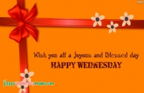 Wish You All A Joyous And Blessed Day. Happy Wednesday